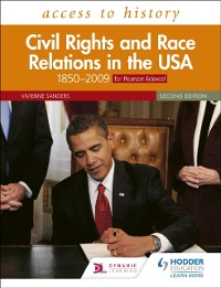 Cover Access to History: Civil Rights and Race Relations in the USA 1850 2009 for Pearson Edexcel Second Edition