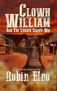 Cover Clown William and the Lincoln County War