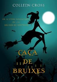 Cover Caça de bruixes: Un misteri paranormal de les bruixes de Westwick