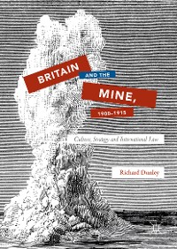 Cover Britain and the Mine, 1900–1915