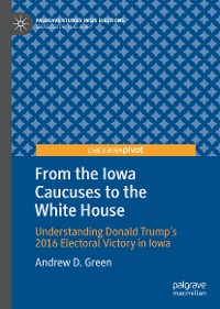 Cover From the Iowa Caucuses to the White House