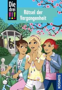 Cover Die drei !!!, 74, Rätsel der Vergangenheit (drei Ausrufezeichen)