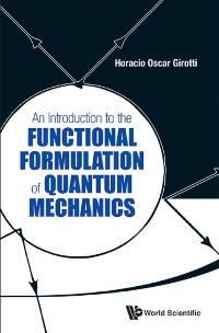 Cover Introduction To The Functional Formulation Of Quantum Mechanics, An
