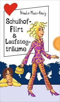 Cover Freche Mädchen – freche Bücher!: Schulhof-Flirt & Laufstegträume