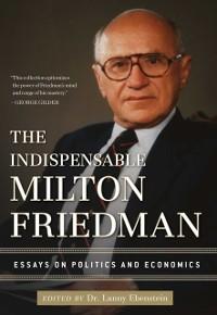 Cover Indispensable Milton Friedman