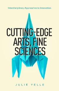 Cover Cutting-Edge Arts, Fine Sciences
