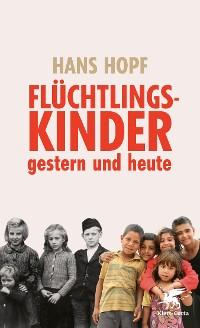 Cover Flüchtlingskinder - gestern und heute