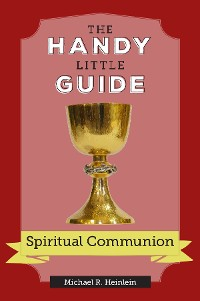 Cover The Handy Little Guide to Spiritual Communion