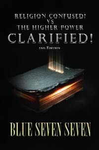 Cover RELIGION CONFUSED? VS THE HIGHER POWER CLARIFIED!