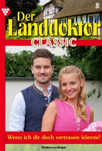 Cover Der Landdoktor Classic 5 – Arztroman