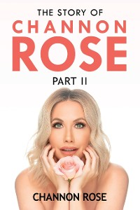 Cover The Story of Channon Rose Part 2