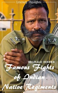 Cover Famous Fights of Indian Native Regiments (Reginald Hodder) (Literary Thoughts Edition)