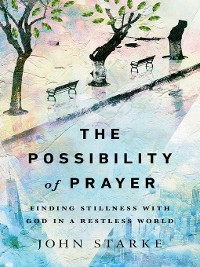 Cover The Possibility of Prayer
