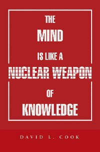 Cover The Mind Is Like a Nuclear Weapon of Knowledge