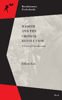 Cover Maoism and the Chinese Revolution