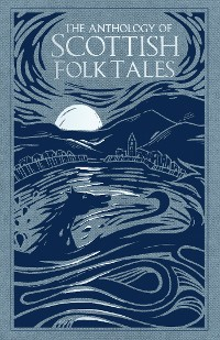 Cover The Anthology of Scottish Folk Tales