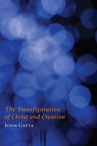Cover The Transfiguration of Christ and Creation