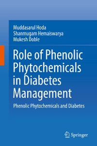 Cover Role of Phenolic Phytochemicals in Diabetes Management