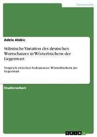 Cover Stilistische Variation des deutschen Wortschatzes in Wörterbüchern der Gegenwart