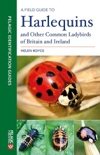 Cover A Field Guide to Harlequins and Other Common Ladybirds of Britain and Ireland