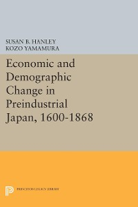 Cover Economic and Demographic Change in Preindustrial Japan, 1600-1868
