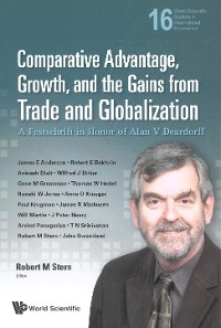 Cover Comparative Advantage, Growth, And The Gains From Trade And Globalization: A Festschrift In Honor Of Alan V Deardorff