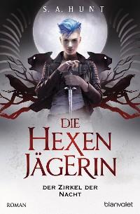 Cover Die Hexenjägerin - Der Zirkel der Nacht