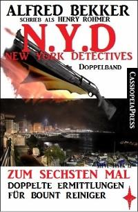 Cover N.Y.D. - Zum sechsten Mal: Doppelte Ermittlungen für Bount Reiniger (New York Detectives Doppelband)