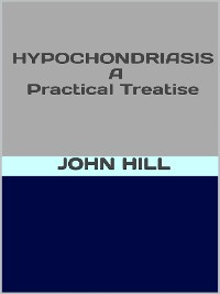 Cover Hypochondriasis  - A pratical treatise