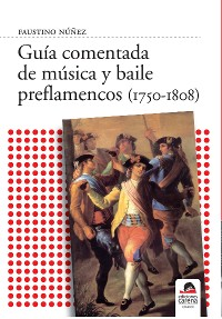 Cover Guía comentada de música y baile preflamencos (1750-1808)