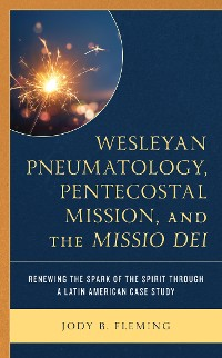 Cover Wesleyan Pneumatology, Pentecostal Mission, and the Missio Dei