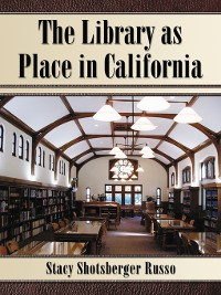 Cover The Library as Place in California