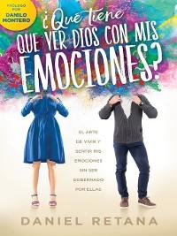 Cover ¿Qué tiene que ver Dios com mis emociones? / What Does God Have to Do With my Emotions?