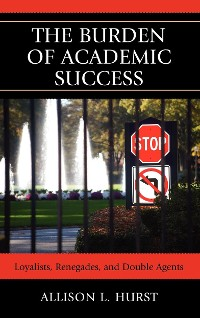 Cover The Burden of Academic Success