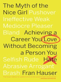 Cover The Myth of the Nice Girl