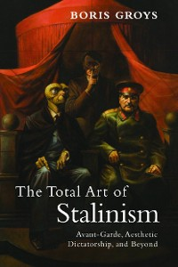 Cover The Total Art of Stalinism