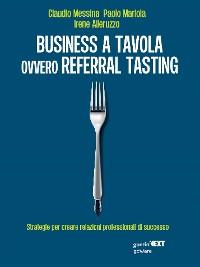 Cover Business a tavola ovvero referral tasting. Strategie per creare relazioni professionali di successo