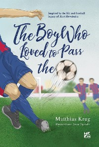 Cover The Boy who loved to pass the ball
