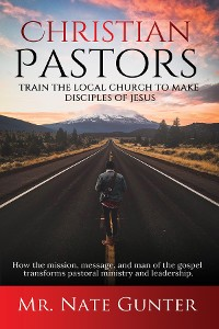 Cover Christian Pastors, Train the Local Church to Make Disciples of Jesus
