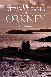 Cover The Stewart Earls of Orkney