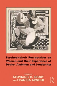 Cover Psychoanalytic Perspectives on Women and Their Experience of Desire, Ambition and Leadership