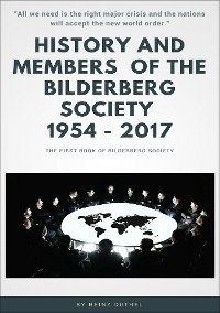 Cover History and Members of the Bilderberg Society 1954 – 2017 - I