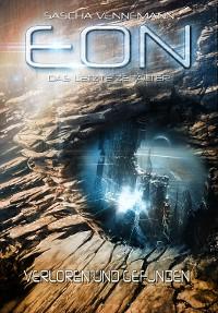 Cover Eon - Das letzte Zeitalter, Band 2: Verloren und Gefunden (Science-Fiction)