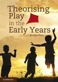 Cover Theorising Play in the Early Years
