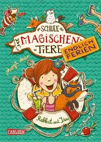 Cover Die Schule der magischen Tiere - Endlich Ferien 1: Rabbat und Ida
