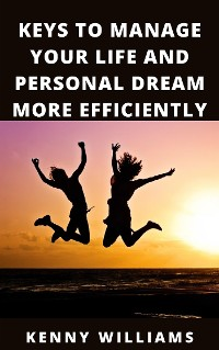 Cover Keys To Manage Your Life And Personal Dream More Efficiently