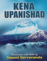 Cover Kena Upanishad: Translation With Notes By Swami Sarvananda