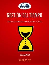 Cover Gestión del tiempo: Apilando Rutinas Para Mejorar Tu Vida (Time Management)
