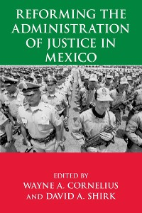 Cover Reforming the Administration of Justice in Mexico