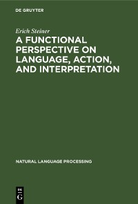 Cover A Functional Perspective on Language, Action, and Interpretation